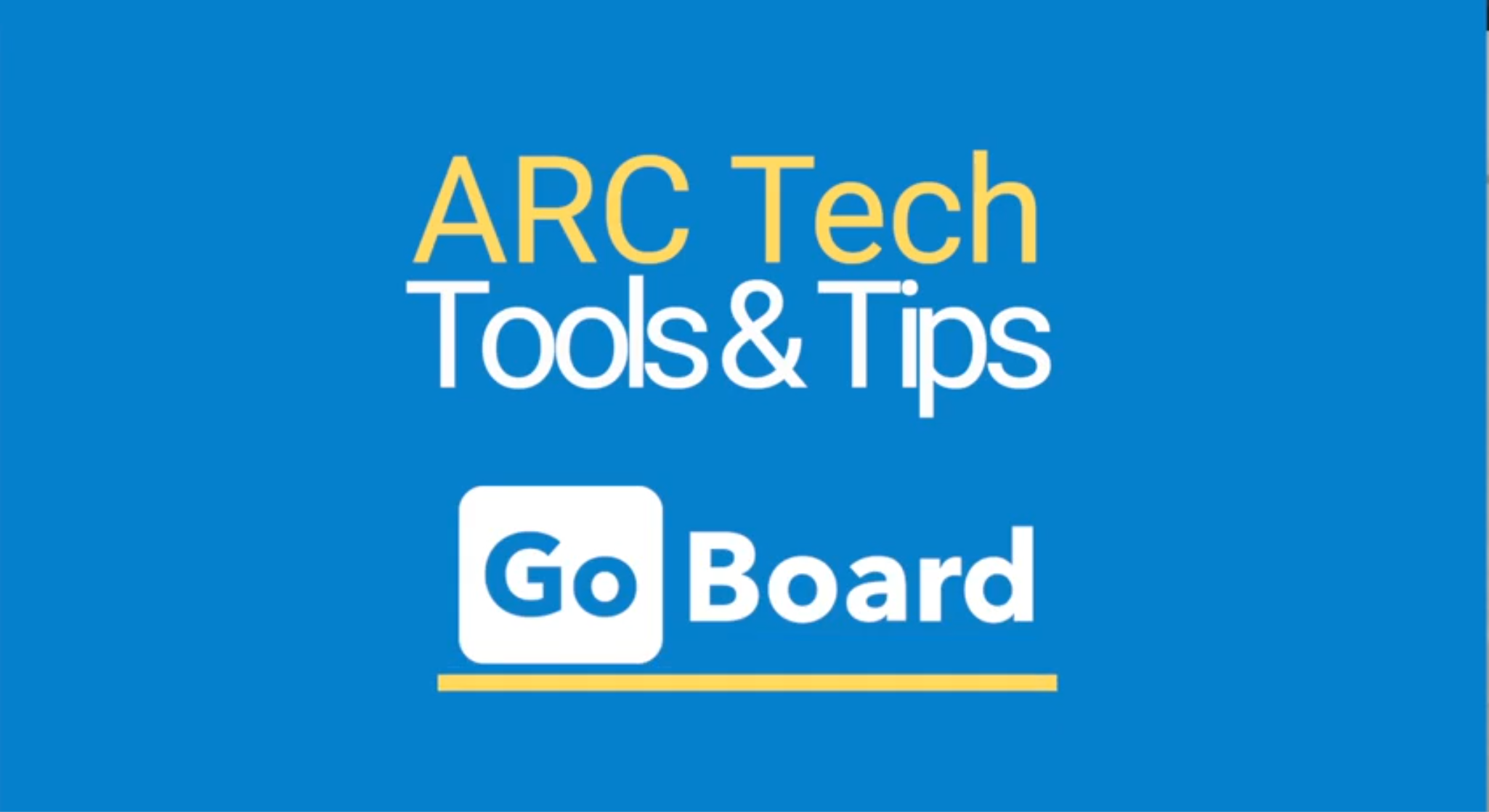 ARC Tools & Tips GoBoard