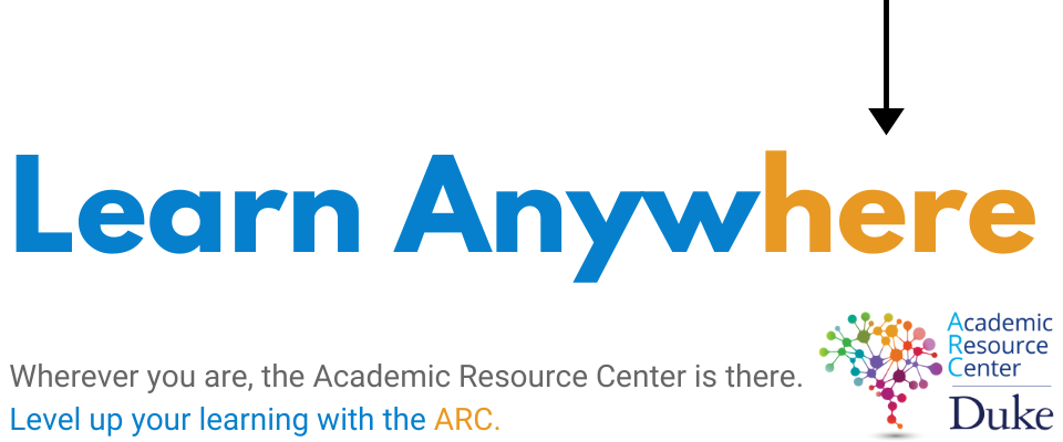 Learn Anywhere. Wherever you are, the Acadeic Resource Center is there. Level up your learning wtih the ARC.