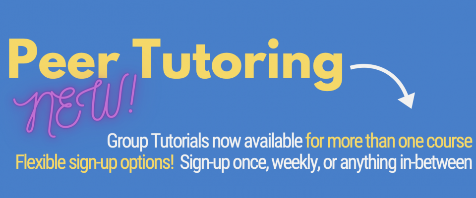 Group Tutorials now available for more than one course Flexible sign-up options!  Sign-up once, weekly, or anything in-between