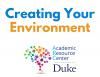 Creating Your Environment Academic Resource Center Duke
